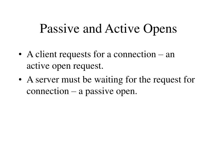 Passive and Active Opens