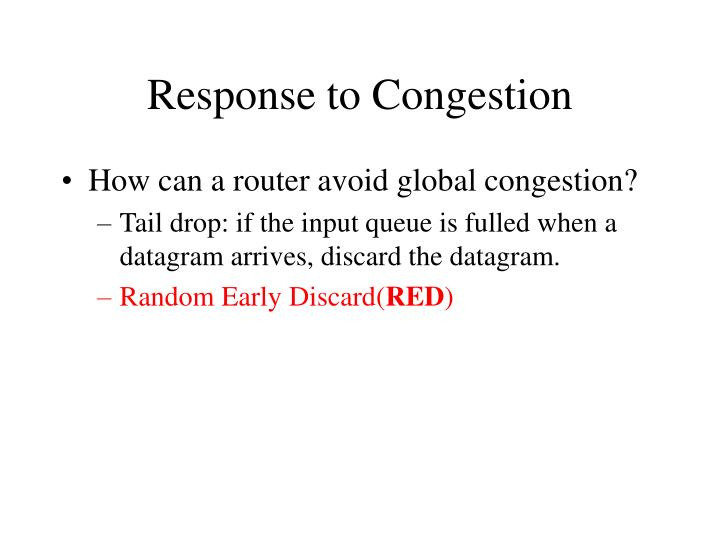 Response to Congestion