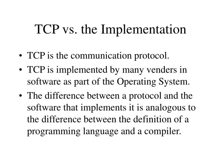TCP vs. the Implementation