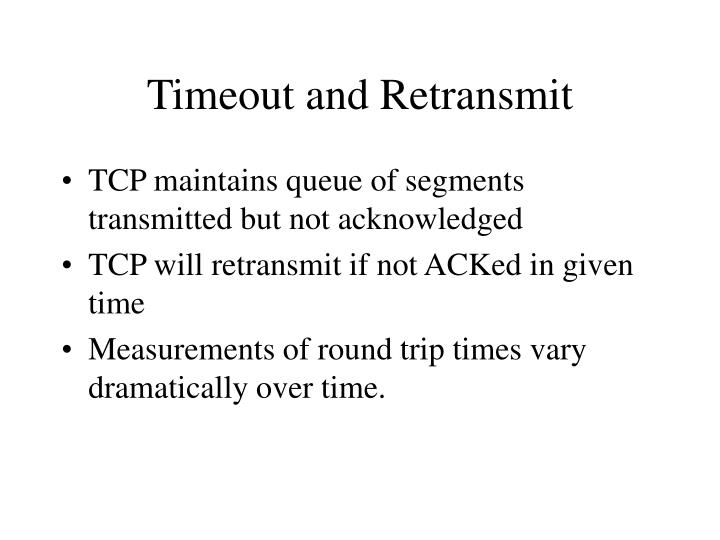 Timeout and Retransmit
