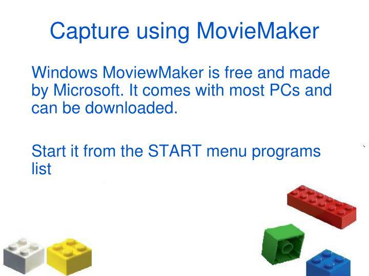 Capture using MovieMaker