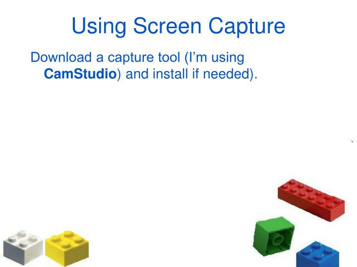 Download a capture tool (I'm using
