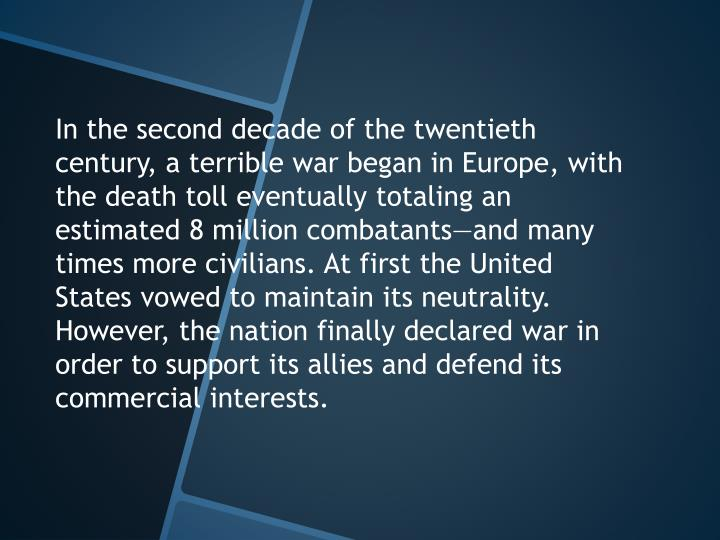 In the second decade of the twentieth century, a terrible war began in Europe, with the death toll e...