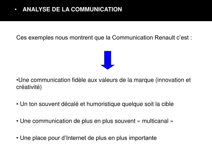 Ces exemples nous montrent que la Communication Renault c'est :