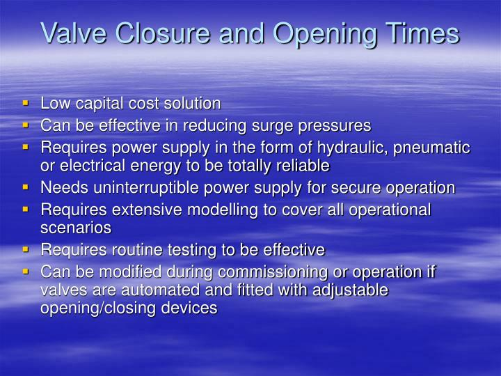 Valve Closure and Opening Times