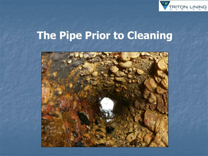 The Pipe Prior to Cleaning