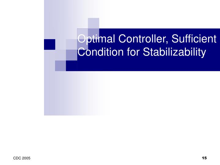 Optimal Controller, Sufficient Condition for Stabilizability