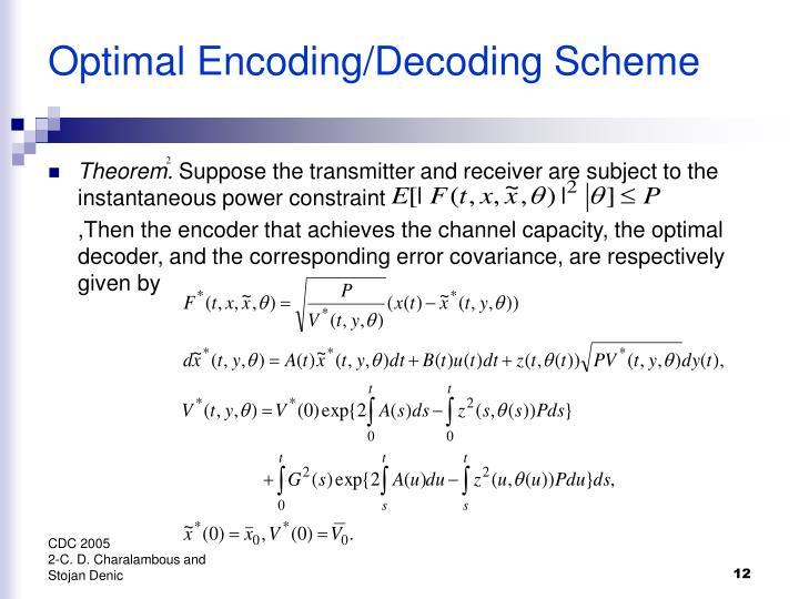 Optimal Encoding/Decoding Scheme