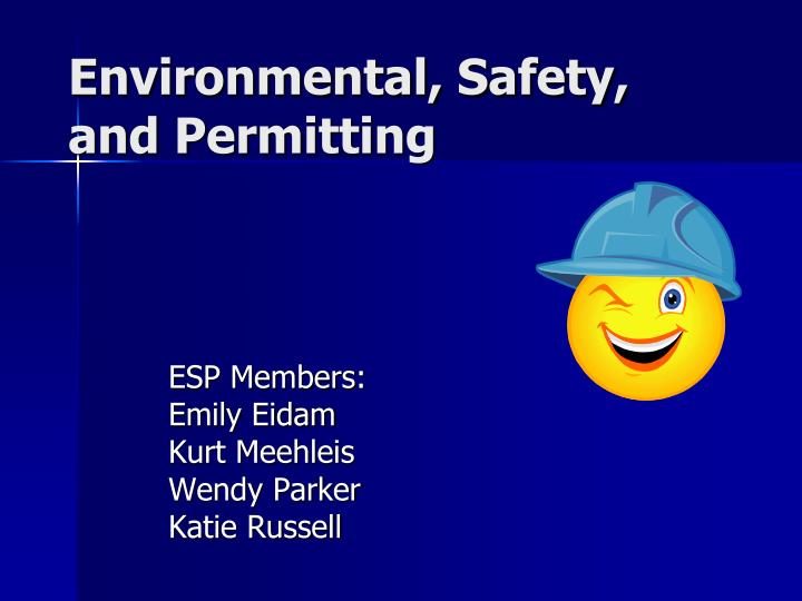 Environmental safety and permitting