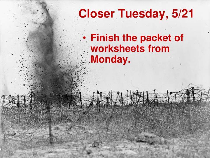 Closer Tuesday, 5/21