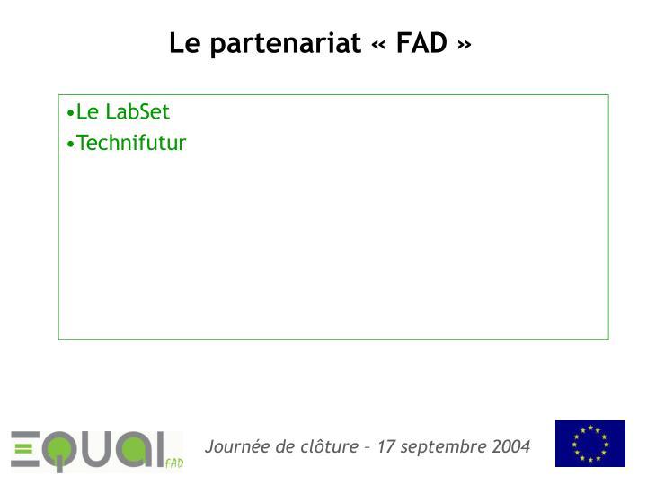 Le partenariat « FAD »