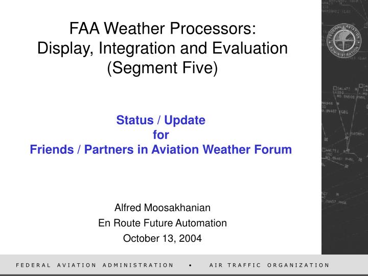 Faa weather processors display integration and evaluation segment five