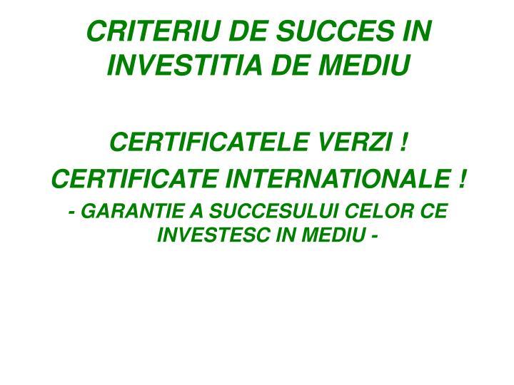 CRITERIU DE SUCCES IN INVESTITIA DE MEDIU