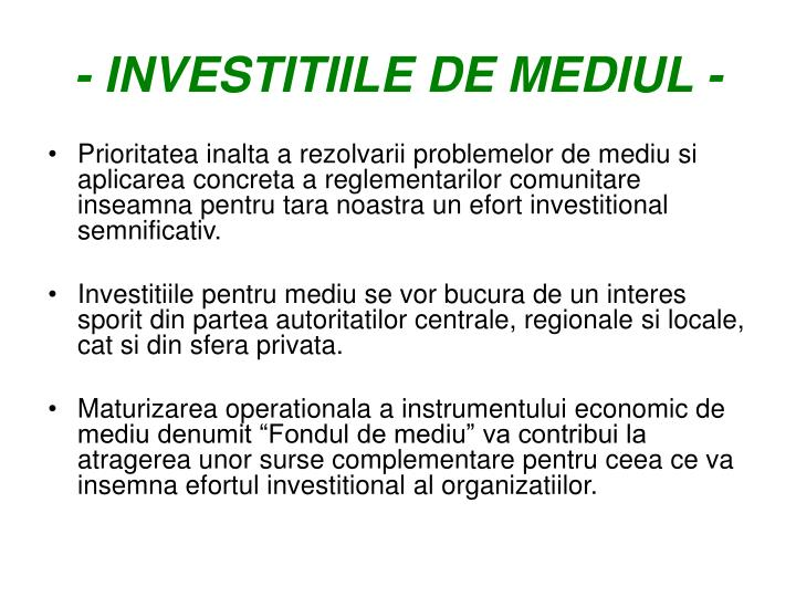 - INVESTITIILE DE MEDIUL -