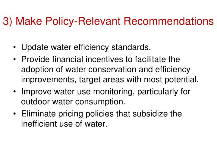 3) Make Policy-Relevant Recommendations