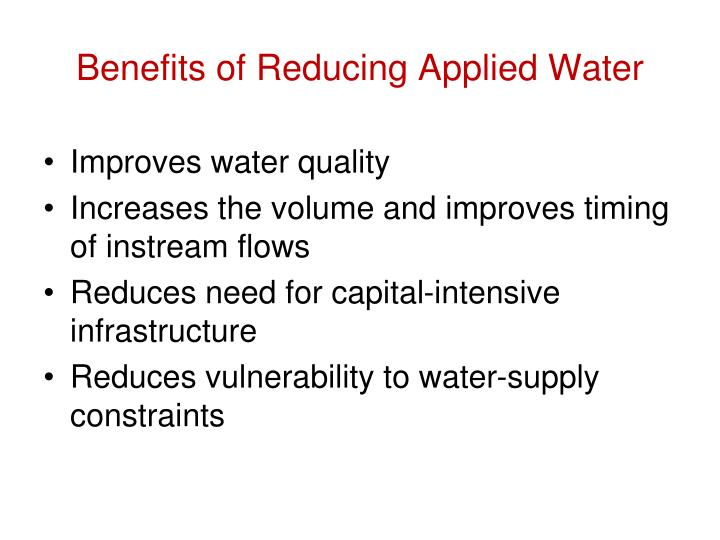 Benefits of Reducing Applied Water