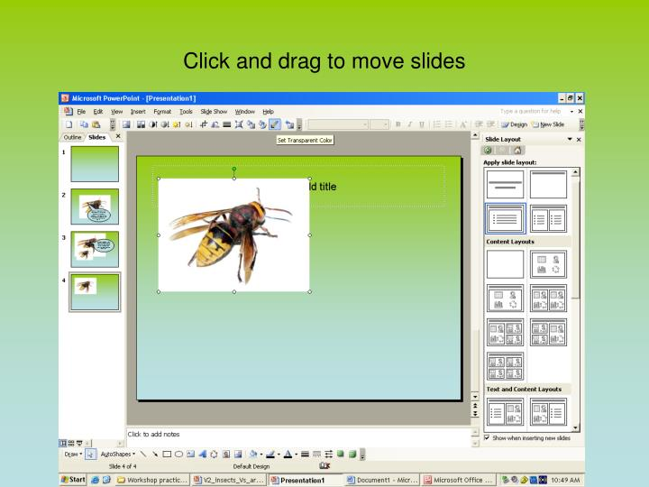Click and drag to move slides