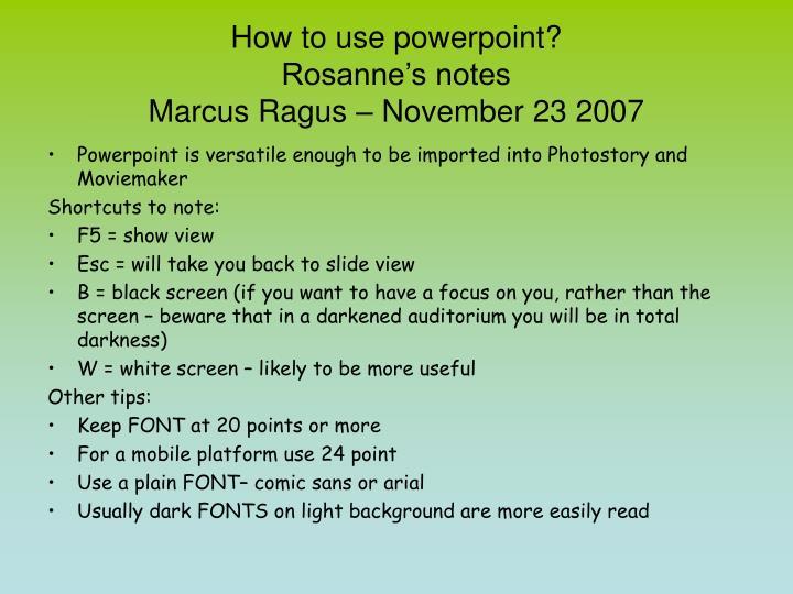 How to use powerpoint rosanne s notes marcus ragus november 23 2007
