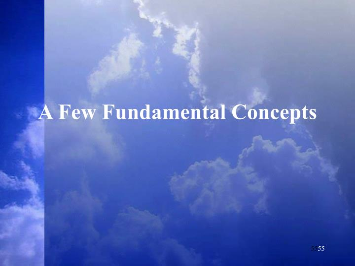 A Few Fundamental Concepts