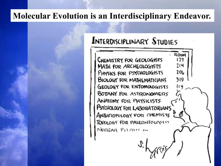 Molecular Evolution is an Interdisciplinary Endeavor.