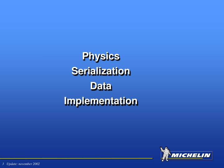 Physics serialization data implementation