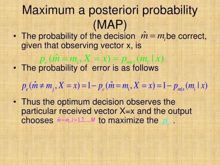 Maximum a posteriori probability (MAP)
