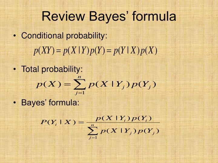 Review Bayes' formula