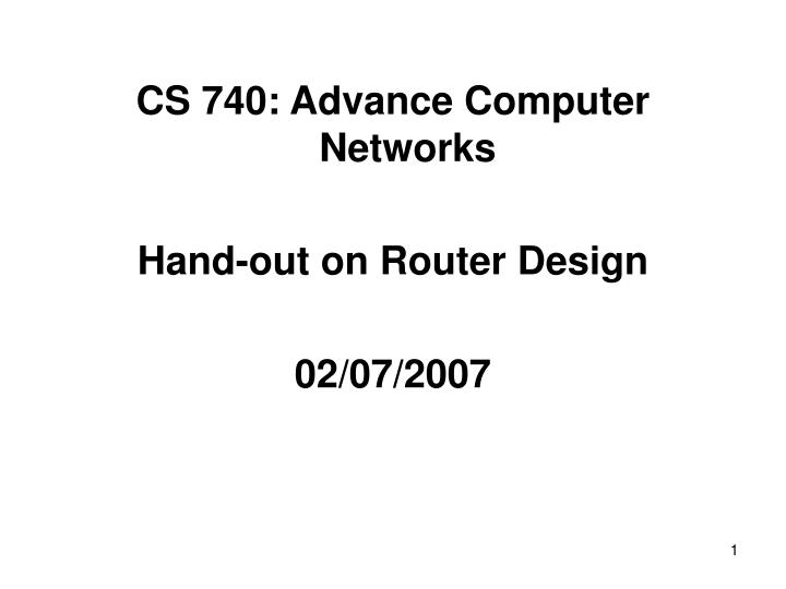 CS 740: Advance Computer Networks