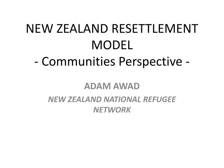 new zealand resettlement model communities perspective