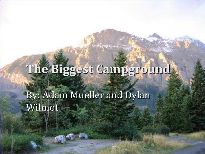 The biggest campground