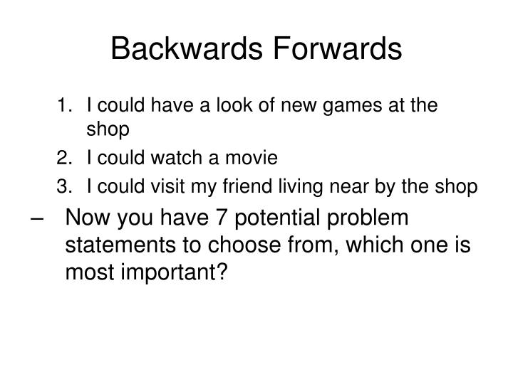 Backwards Forwards