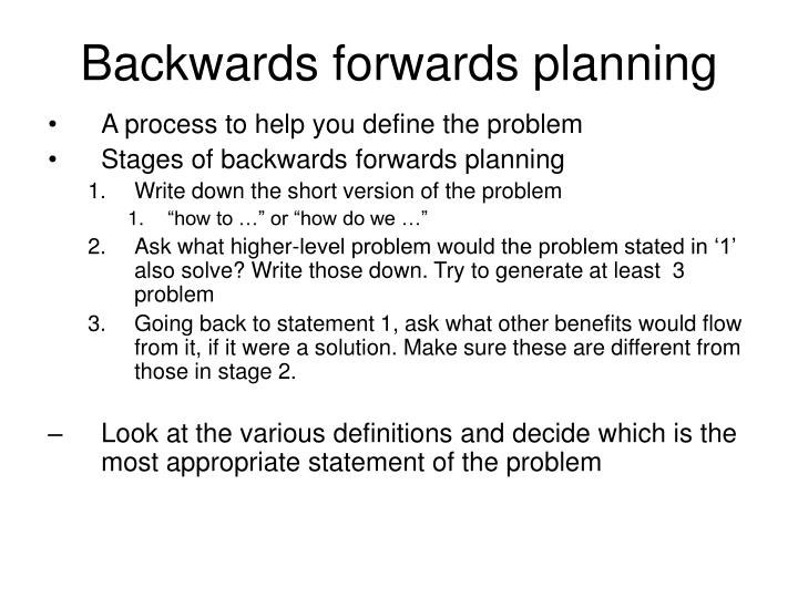 Backwards forwards planning