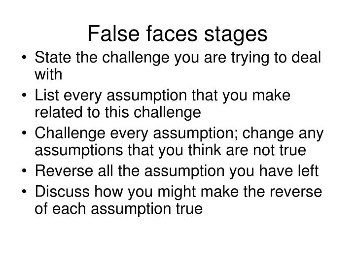 False faces stages