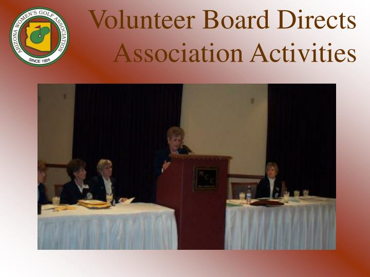 Volunteer Board Directs Association Activities