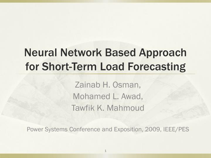 Neural network based approach for short term load forecasting