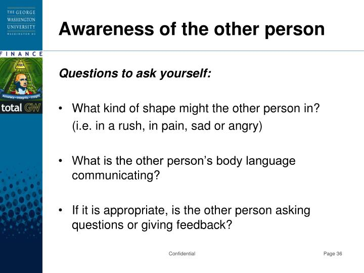 Awareness of the other person