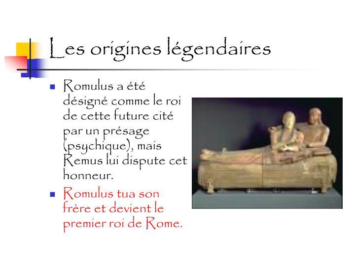 Les origines légendaires