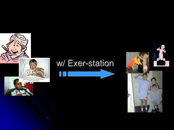 w/ Exer-station
