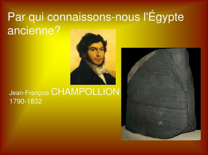Par qui connaissons-nous l'Égypte ancienne?