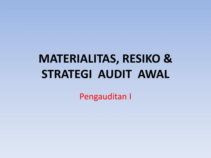 Materialitas resiko strategi audit awal