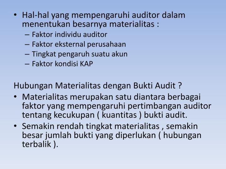 Hal-hal yang mempengaruhi auditor dalam menentukan besarnya materialitas :