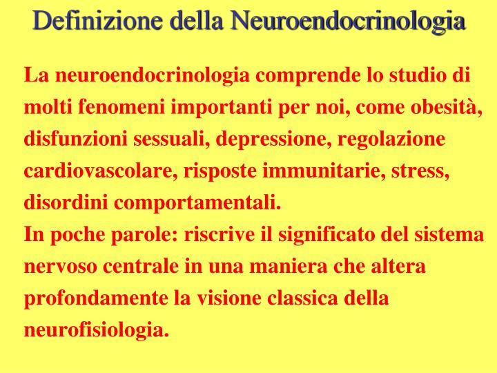 Definizione della Neuroendocrinologia
