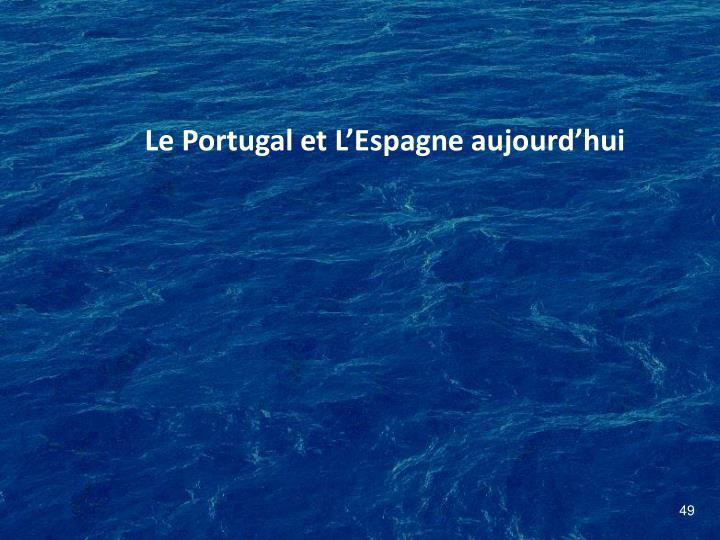 Le Portugal et L'Espagne aujourd'hui