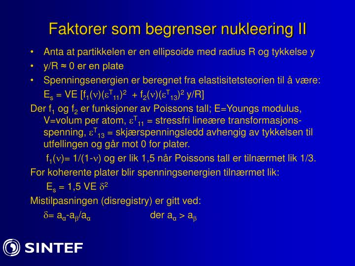 Faktorer som begrenser nukleering II