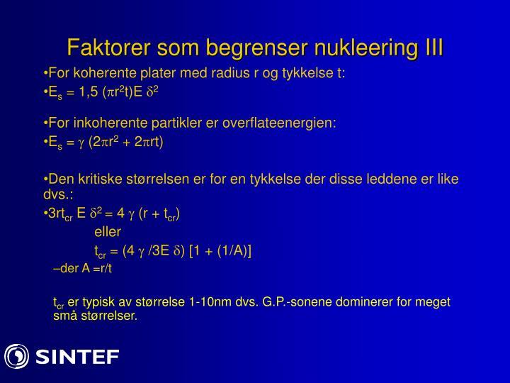 Faktorer som begrenser nukleering III