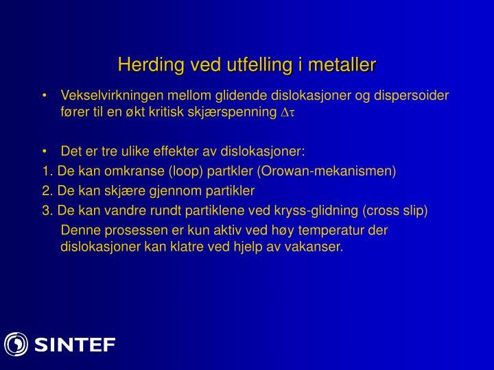 Herding ved utfelling i metaller