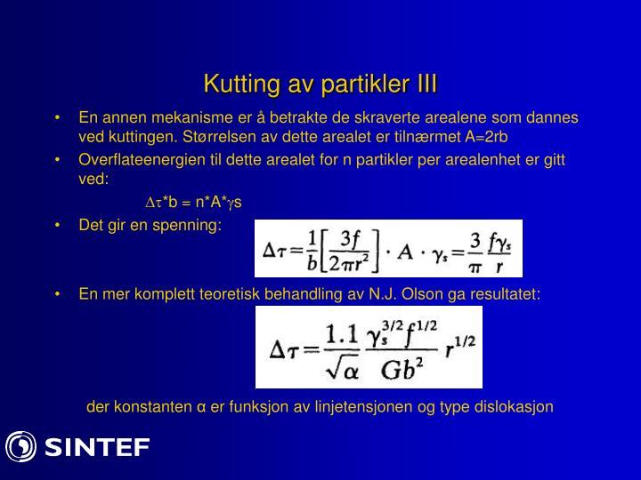 Kutting av partikler III