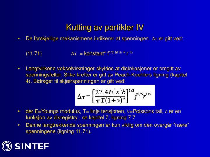 Kutting av partikler IV