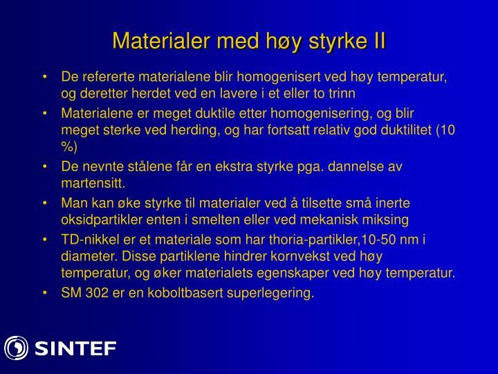 Materialer med høy styrke II