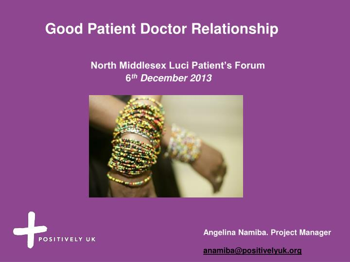 Good patient doctor relationship north middlesex luci patient s forum 6 th december 2013